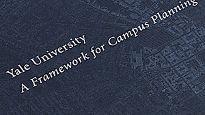 Yale University Framework for Campus Planning publication